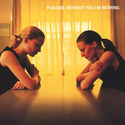 Placebo Without You I'm Nothing album cover
