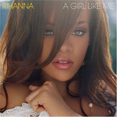 A Girl like Me is the second studio album by Barbadian R&B singer Rihanna.