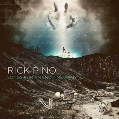 Rick Pino - Songs For An End Time Army Album Lyrics | LyricsHall
