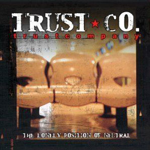 TRUSTcompany The Lonely Position Of Neutral album cover