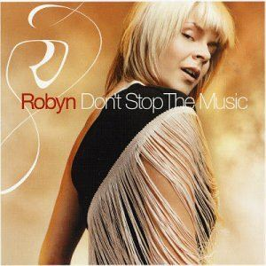 Robyn Don't Stop The Music album cover
