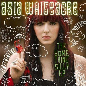 Asia Whiteacre Something Silly EP album cover