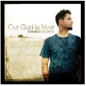 Brenton Brown Our God Is Near album cover