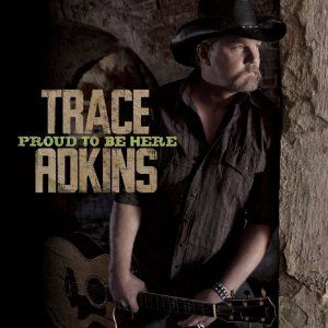 Trace Adkins Proud To Be Here album cover