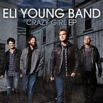 Eli Young Band Crazy Girl EP album cover