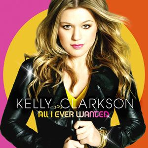 Kelly Clarkson All I Ever Wanted album cover
