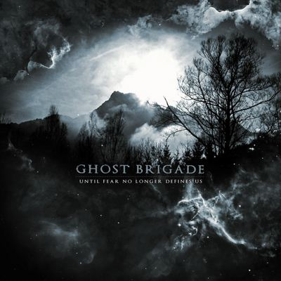 Ghost Brigade Until Fear No Longer Defines Us album cover