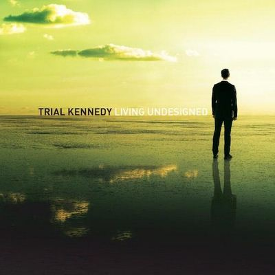 Trial Kennedy Living Undesigned album cover