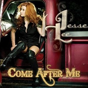 Jesse Lee Come After Me album cover