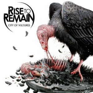 Rise To Remain City Of Vultures album cover