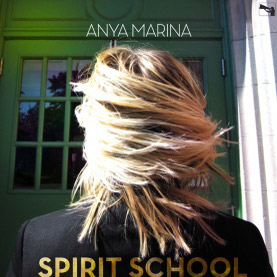 Anya Marina Spirit School EP album cover