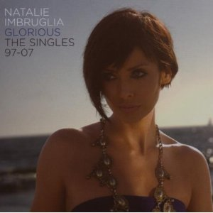 Natalie Imbruglia Glorious: The Singles 97–07 album cover