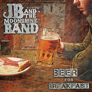 JB And The Moonshine Band Beer For Breakfast album cover