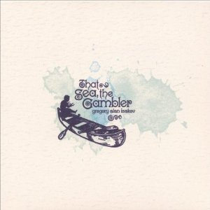 Gregory Alan Isakov That Sea, The Gambler album cover