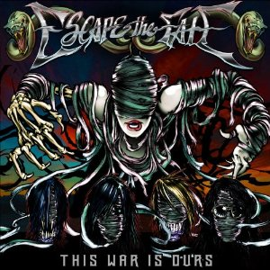 Escape The Fate This War Is Ours album cover
