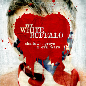 The White Buffalo Shadows, Greys & Evil Ways album cover