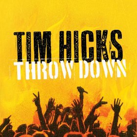 Tim Hicks Throw Down album cover