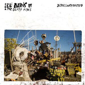 Lee Bains III & The Glory Fires Dereconstructed album cover