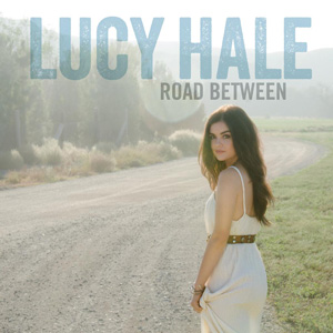 Lucy Hale Road Between album cover