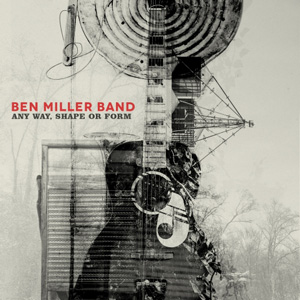 Ben Miller Band Any Way, Shape Or Form album cover
