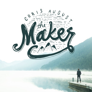 Chris August The Maker album cover
