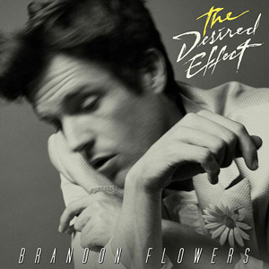 Brandon Flowers The Desired Effect album cover