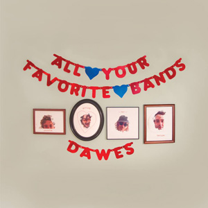 Dawes All Your Favorite Bands album cover