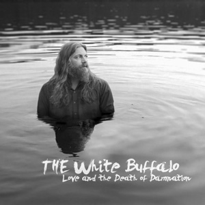 The White Buffalo Love And The Death Of Damnation album cover