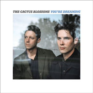 The Cactus Blossoms You're Dreaming album cover