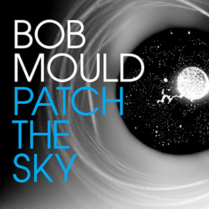 Bob Mould Patch The Sky album cover