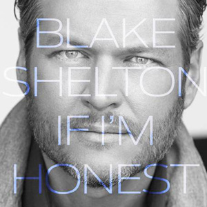 Blake Shelton If I'm Honest album cover