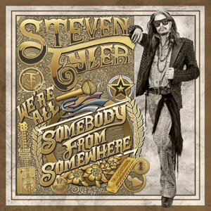 Steven Tyler We're All Somebody From Somewhere album cover
