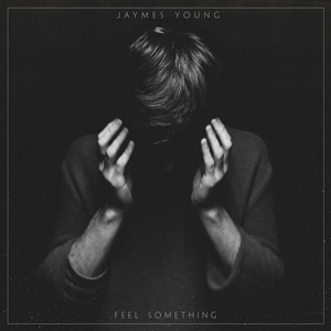 Jaymes Young Feel Something album cover