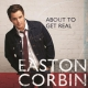 Easton Corbin About To Get Real album cover