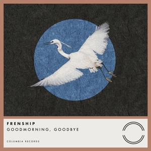 Frenship - GOODMORNING, Goodbye Lyrics | LyricsHall